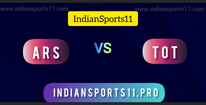 Premier League 2021-22 Live: ARS vs TOT Dream11 Prediction, Fantasy11 Picks, Live Streaming| All You Need To Know