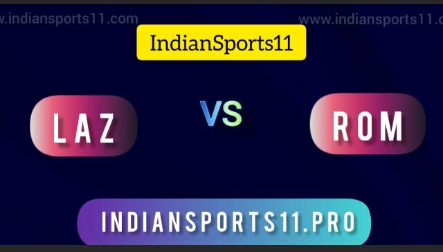 Serie A 2021-22 Stay: LAZ vs ROM Dream11 Prediction, Fantasy11 Picks, Stay Streaming  All You Want To Know